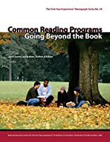 Common Reading Programs: Going Beyond the Book (First-year Experience Monograph)