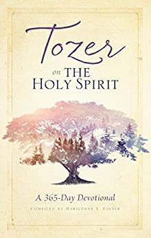 Tozer on the Holy Spirit: A 365-Day Devotional by [Tozer, A. W.]
