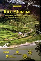 Rice Almanac: Source Book for the Most Important Economic Activity on Earth