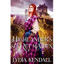 The Highlander's Secret Maiden: A Scottish Historical Romance Novel