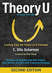 Theory U: Leading from the Future as It Emerges (English Edition)