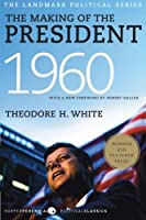 The Making of the President 1960 (Harper Perennial Political Classics) by Theodore H. White(2009-11-03)