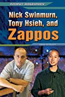 Nick Swinmurn, Tony Hsieh, and Zappos (Internet Biographies)