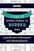 Livro de quebra-cabeças de Sudoku para quando seu videogame está desatualizado