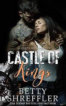 Castle of Kings: (A Kings MC Romance, Book 1) by [Shreffler, Betty]