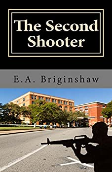 The Second Shooter (Goliath Book 2) by [Briginshaw, E.A.]