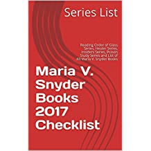 Maria V. Snyder Books 2017 Checklist: Reading Order of Glass Series, Healer Series, Insiders Series, Poison Study Series and List of All Maria V. Snyder Books