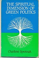 The Spiritual Dimension of Green Politics