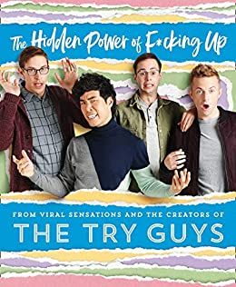 The Hidden Power of F*cking Up by [Guys, The Try]