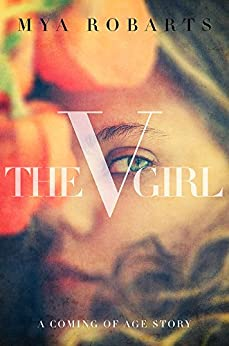 The V Girl: A coming of age story by [Robarts, Mya]
