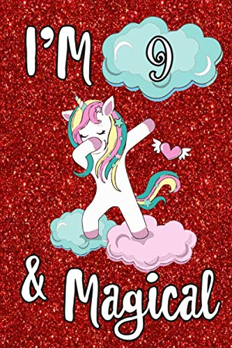 I'M 9 and Magical: 9 years Old girl gift 6x9 Blank Lined Notebook Unicorn B-day Journal, 120 Page Blank note writing and composi