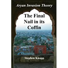 The Aryan Invasion Theory: The Final Nail in its Coffin