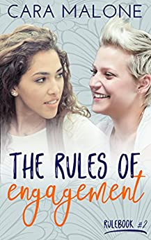 The Rules of Engagement: A Lesbian Romance (Rulebook Book 2) by [Malone, Cara]