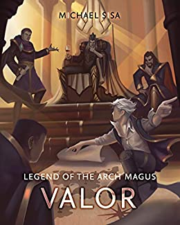 Legend of the Arch Magus: Valor by [Sisa, M]