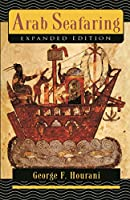 Arab Seafaring in the Indian Ocean in Ancient and Early Medieval Times (Princeton Paperbacks)
