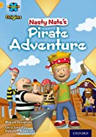 Project X Origins: Gold Book Band, Oxford Level 9: Pirates: Nasty Nate's Pirate Adventure (Project X. Origins)