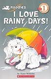 I Love Rainy Days! (Noodles: Scholastic Reader, Level 1)
