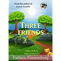 Three Friends, Chapter Book #5: Happy Friends, diversity stories children's series (English Edition)