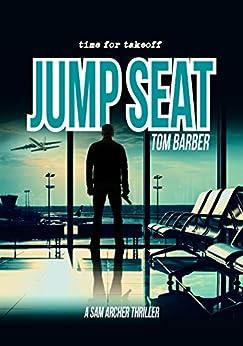 Jump Seat (Sam Archer Book 9) by [Barber, Tom]