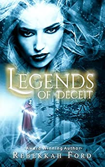 Legends of Deceit: Fantasy, Paranormal (Legends of Deceit Series Book 1) by [Ford, Rebekkah]