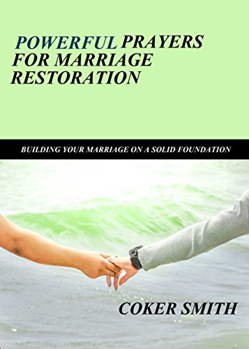 Download Powerful Prayers for marriage restoration: Building your marriage on a solid foundation (English Edition) B0752T7VLV