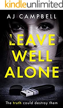 Leave Well Alone: A psychological suspense novel that will keep you guessing (The Eva Barnes Series)