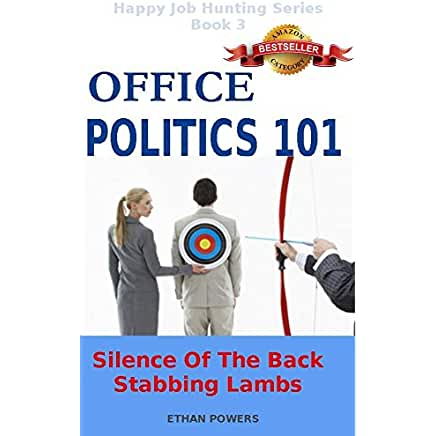 organization politics backstabbing how How to manage office politics  defend yourself against office backstabbers what is backstabbing and why should you with everybody in the organization.