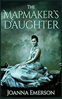 The Mapmaker's Daughter: A Steampunk Novel