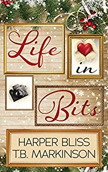 Life in Bits: A Lesbian Christmas Romance by [Bliss, Harper, Markinson, T.B.]