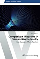 Comparison Theorems in Riemannian Geometry: How Curvature Affects Topology