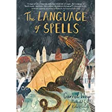 The Language of Spells: (fantasy Middle Grade Novel, Magic and Wizard Book for Middle School Kids)
