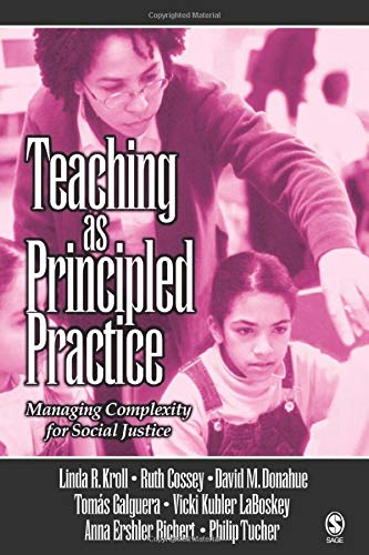 Download Teaching as Principled Practice: Managing Complexity for Social Justice 0761928766