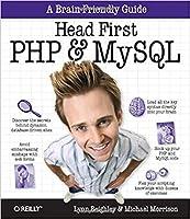 Head First PHP & MySQL: A Brain-Friendly Guide by Lynn Beighley Michael Morrison(2009-01-01)