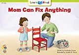 Mom Can Fix Anything (Emergent Reader Science; Level 2)