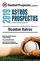 Houston Astros 2019: A Baseball Companion