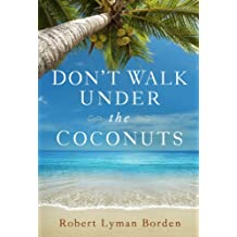 Don't Walk Under the Coconuts