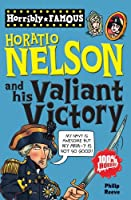 Horatio Nelson and His Valiant Victory (Horribly Famous)