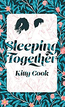 Sleeping Together (Perfect Drug Book 1) by [Cook, Kitty]