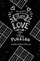 Gotta Love Those Puzzles: Sudoku Adults Edition