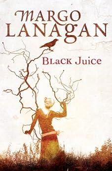 Black Juice by [Lanagan, Margo]
