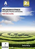 Religious Ethics for CCEA A Level: Foundations of Ethics; Medical and Global Ethics