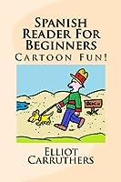 Spanish Reader for Beginners: Cartoon Fun!