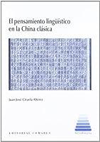 El pensamiento lingueístico en la China clásica
