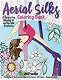 Aerial Silks Coloring Book: A Collective Display of Aerial Silk Positions