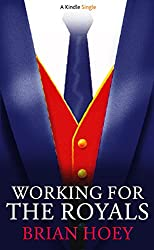 Working for the Royals (Kindle Single) (English Edition)