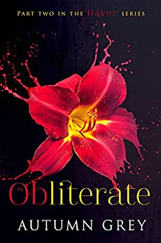 Obliterate (Havoc Book 2) by [Grey, Autumn]