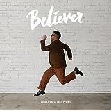 Believer(初回生産限定盤)(DVD付)