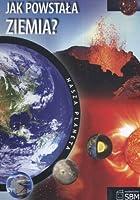 Nasza planeta Jak powstala Ziemia