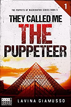They called me THE PUPPETEER 1 (The Puppets of Washington Book 5) by [Giamusso, Lavina]