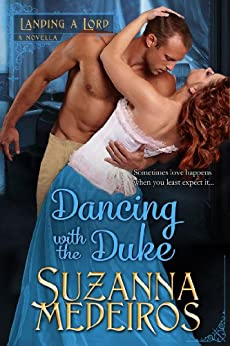 Dancing with the Duke: 0 (Landing a Lord) by [Medeiros, Suzanna]